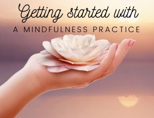 How to Get Started with a Mindfulness Practice